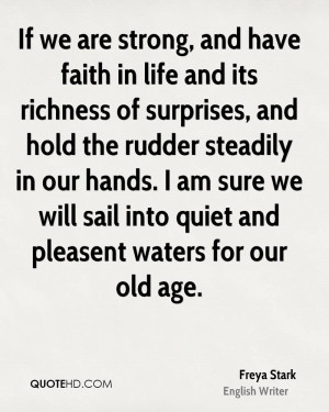 If we are strong, and have faith in life and its richness of surprises ...