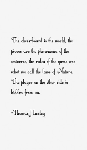 View All Thomas Huxley Quotes