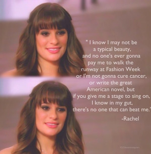 Rachel Berry. Be who you are and nothing else. No one is better than ...