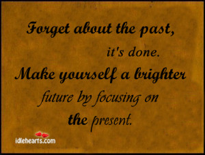 forget about the past Quotes About Forgetting The Past