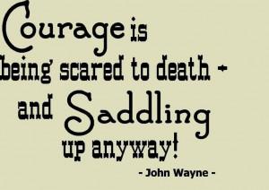... , Inspiration, John Wayne, Wall Quotes, Courage, Saddles, Cowboy Up