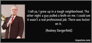 Rodney Dangerfield Last Words