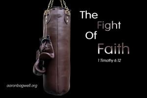 Fight the good fight of faith, lay hold on eternal life, whereunto ...