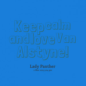 Quotes Picture: keep calm and love van alstyne!