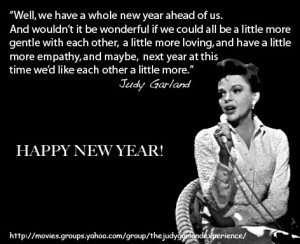 Culture Quote of the Week by Judy Garland: Happy 2013!