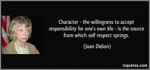 Character - the willingness to accept responsibility for one's own ...