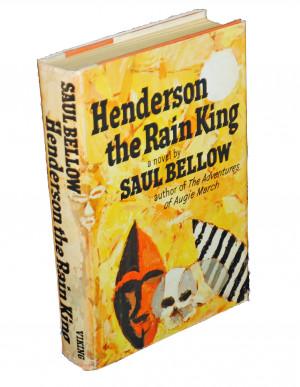 Henderson the Rain King, Bellow, Saul