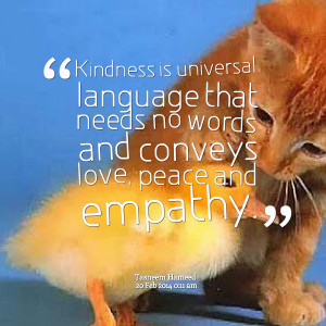 Quotes Picture: kindness is universal language that needs no words and ...