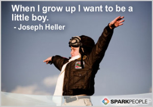 Motivational Quote - When I grow up I want to be a little boy.