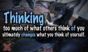 Thinking Too Much Of What Others Think Of You Ultimately Changes What ...