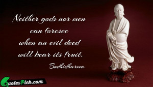 Neither Gods Nor Men Can by bodhidharma Picture Quotes