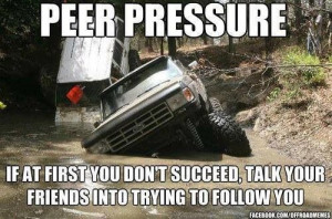 mudding quotes | Country Peer Pressure - Mudding