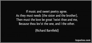 and sweet poetry agree. As they must needs (the sister and the brother ...