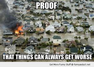 things could get worse house flood water fire funny pics pictures pic ...