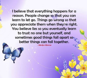 Things happen for a reason, but because of so much pain, sometimes, we ...