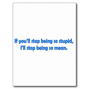 Stop Being Stupid Post Cards