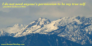 do not need anyone's permission to be my true self.