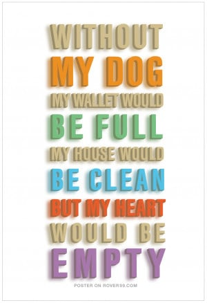 love-quotes-for-dogs-without-my-dog-dog-quote-poster-a-place-to-love ...