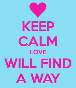 find a way love will find a way love will always find a way by