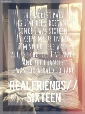 My edit Real Friends band Sixteen lyrics