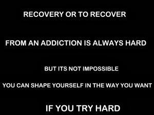 Recovery quotes, Recover, Recovered, Addiction,