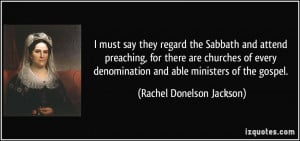 must say they regard the Sabbath and attend preaching, for there are ...