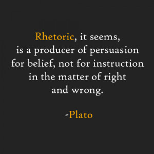 Rhetoric, it seems, is a producer of persuasion for belief, not for ...
