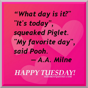 Tuesday - winnie the pooh quotes - what day is it - it's today - my ...