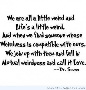 Dr-Suess-quote-on-being-a-little-weird.jpg