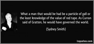 What a man that would be had be a particle of gall or the least ...