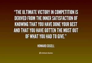 ... Of Knowing That You Have Done Your Best - Competition Quote