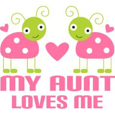 My Aunt Loves Me Baby Clothes | Homewise Shopper Kids T-shirts And ...