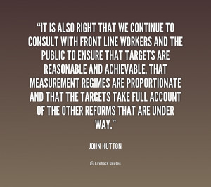 It is also right that we continue to consult with front line workers ...