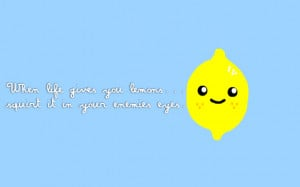When life gives you lemons… More inspirational quotes here:http ...