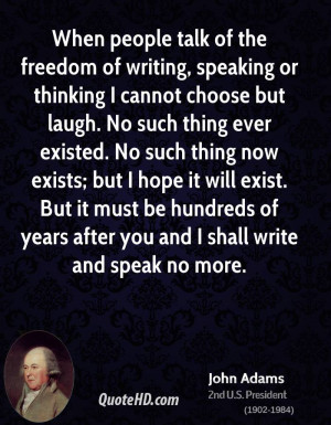 When people talk of the freedom of writing, speaking or thinking I ...