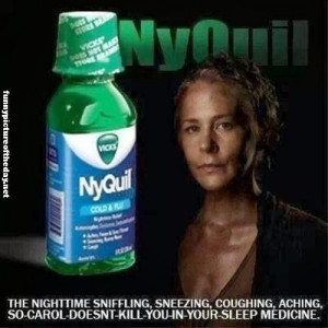 NyQuil Funny Advertisement Carol The Walking Dead