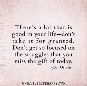 ... on the struggles that you miss the gift of today // joel osteen
