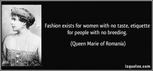 Fashion exists for women with no taste, etiquette for people with no ...