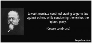 Lawsuit mania...a continual craving to go to law against others, while ...