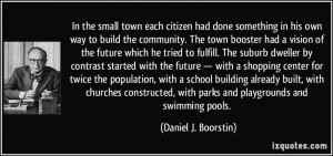 to build the community. The town booster had a vision of the future ...