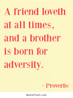 Proverbs Quotes Friendship quotes - a friend