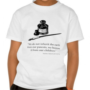 native_american_saying_earth_quote_quotes_tshirt ...