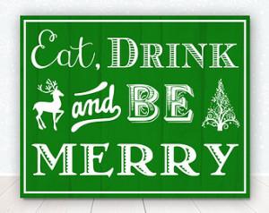 Printable Christmas Decor - Eat Dri nk and Be Merry Christmas Print ...
