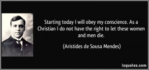 Starting today I will obey my conscience. As a Christian I do not have ...