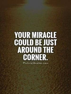 Miracle Sayings Quotes