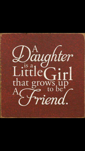 So very true. My Daddy and I are truly friends.