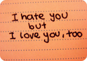 ... relationship his making me hate him but i still love him someone said
