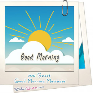 200 Sweet Good Morning Messages - Wishes Quotes