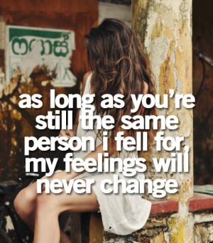 They always change and then blame you! We all change - it's no ones ...