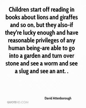 David Attenborough - Children start off reading in books about lions ...